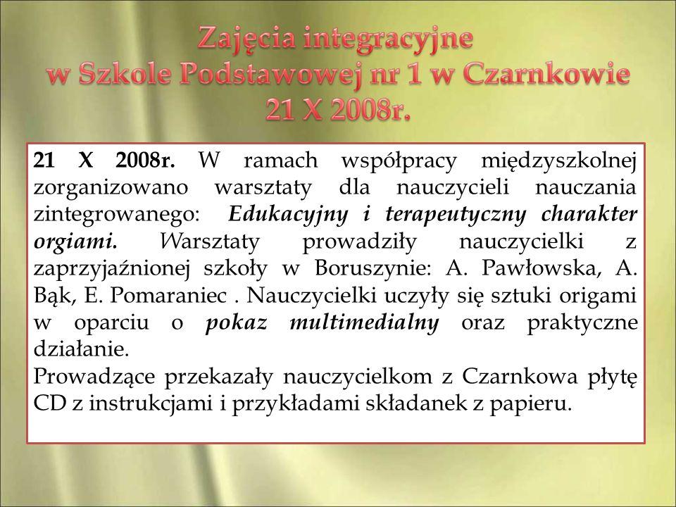 21 X 2008r. W ramach współpracy międzyszkolnej zorganizowano warsztaty dla nauczycieli nauczania zintegrowanego: Edukacyjny i terapeutyczny charakter