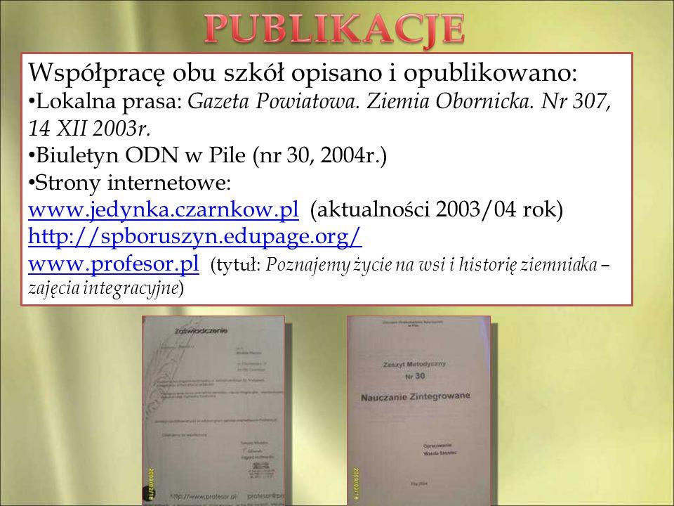 Współpracę obu szkół opisano i opublikowano: Lokalna prasa: Gazeta Powiatowa. Ziemia Obornicka. Nr 307, 14 XII 2003r. Biuletyn ODN w Pile (nr 30, 2004
