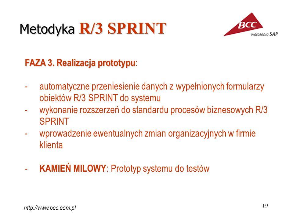 19 FAZA 3. Realizacja prototypu FAZA 3. Realizacja prototypu : -automatyczne przeniesienie danych z wypełnionych formularzy obiektów R/3 SPRINT do sys
