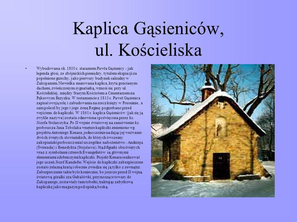 Kaplica Gąsieniców, ul.Kościeliska Wybudowana ok.