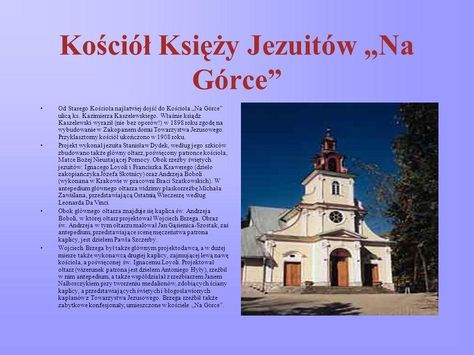 Kościół Księży Jezuitów Na Górce Od Starego Kościoła najłatwiej dojść do Kościoła Na Górce ulicą ks.