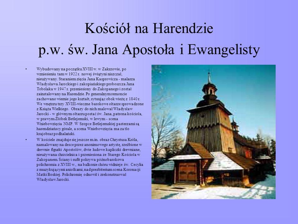 Kościół na Harendzie p.w.św. Jana Apostoła i Ewangelisty Wybudowany na początku XVIII w.