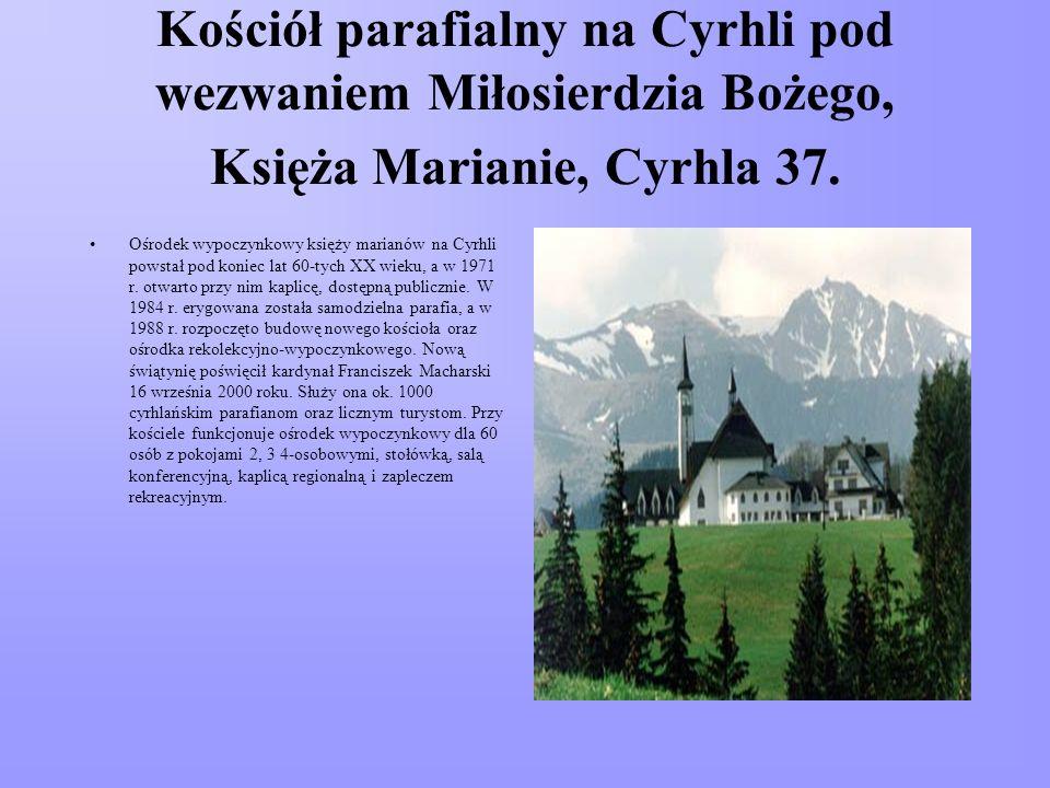 Kościół parafialny na Cyrhli pod wezwaniem Miłosierdzia Bożego, Księża Marianie, Cyrhla 37.