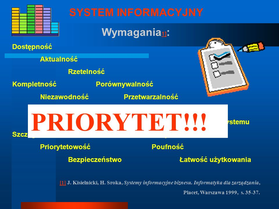 gdzie: SI – system informacyjny danej organizacji P P – zbiór podmiotów, które są użytkownikami systemu I I – zbiór informacji o sferze realnej czyli