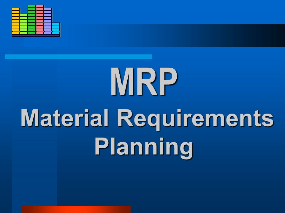 Klasy systemów MRP MRP (Material Requirements Planning) MRP II (MRP + MPS - Master Production Scheduling) ERP/MRP III (Enterprise Resource Planning) S