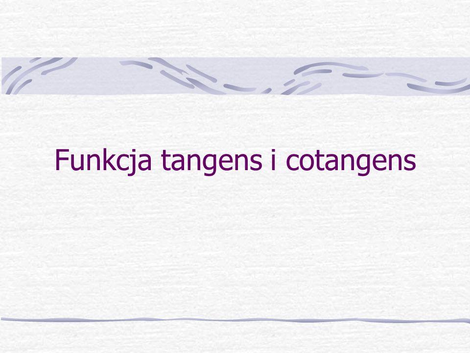 Funkcja tangens i cotangens