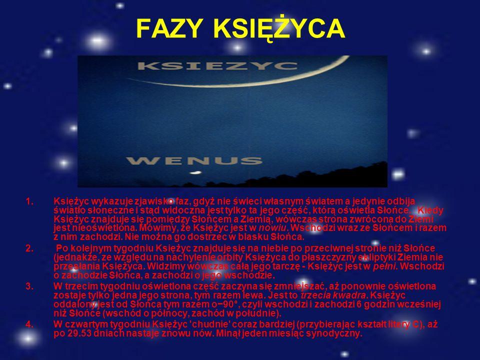 FAZY KSIĘŻYCA 1.Księżyc wykazuje zjawisko faz, gdyż nie świeci własnym światem a jedynie odbija światło słoneczne i stąd widoczna jest tylko ta jego c