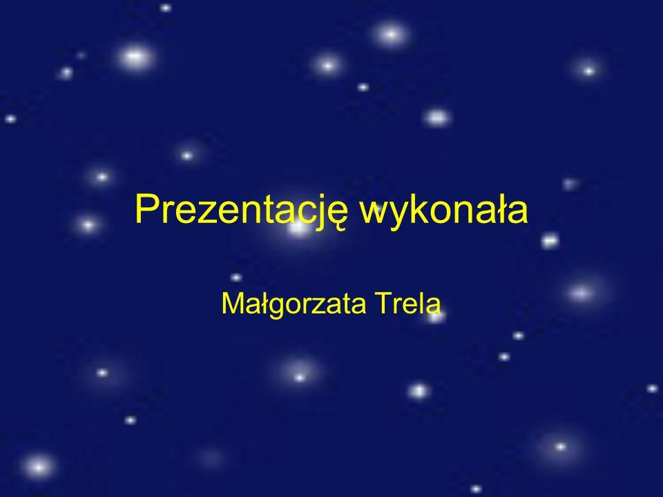 Prezentację wykonała Małgorzata Trela
