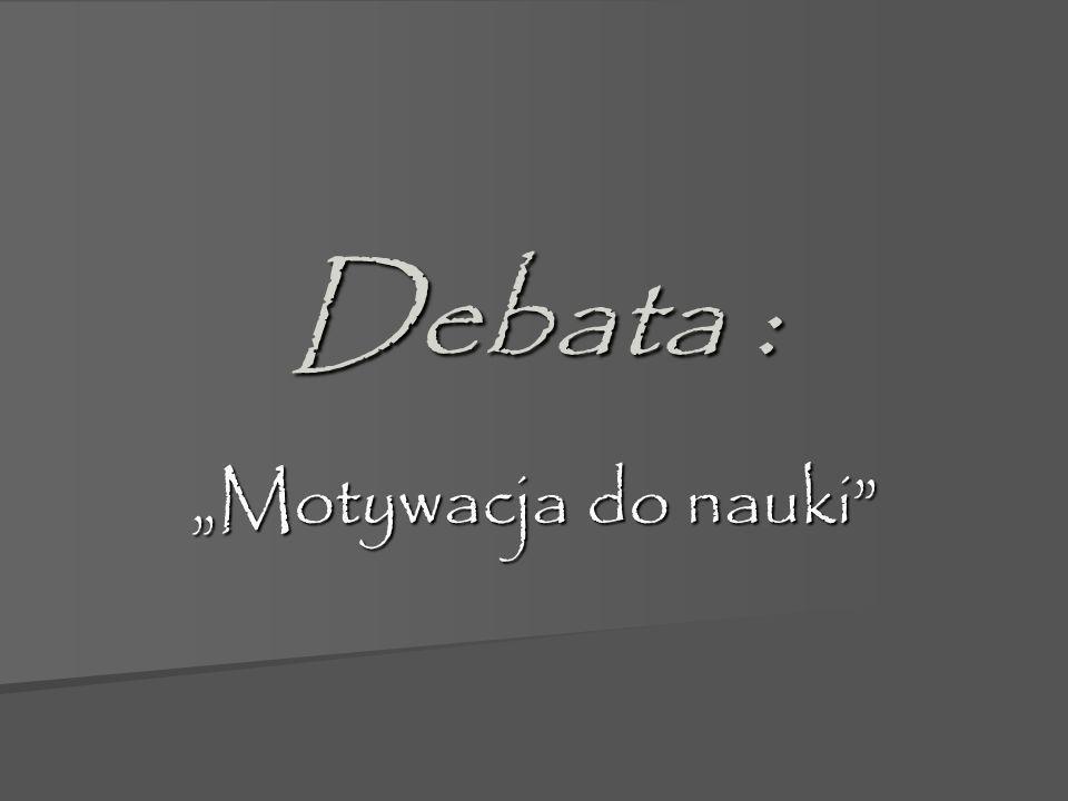 Debata : Motywacja do nauki