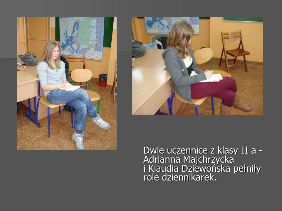 Dwie uczennice z klasy II a - Adrianna Majchrzycka i Klaudia Dziewońska pełniły role dziennikarek.