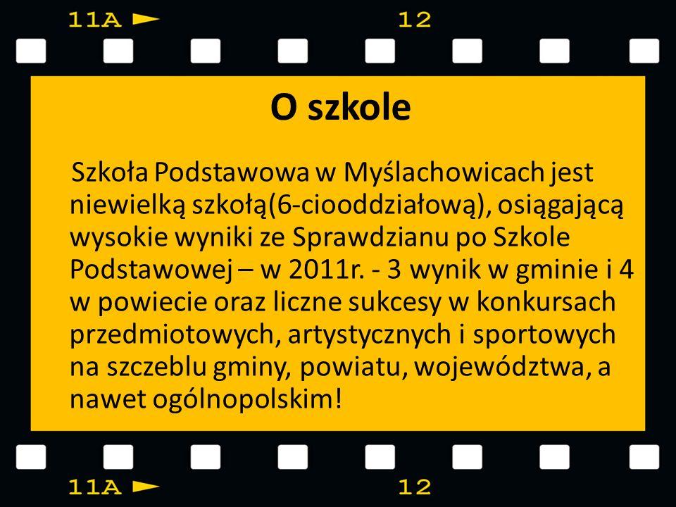 O szkole Szkoła Podstawowa w Myślachowicach jest niewielką szkołą(6-ciooddziałową), osiągającą wysokie wyniki ze Sprawdzianu po Szkole Podstawowej – w