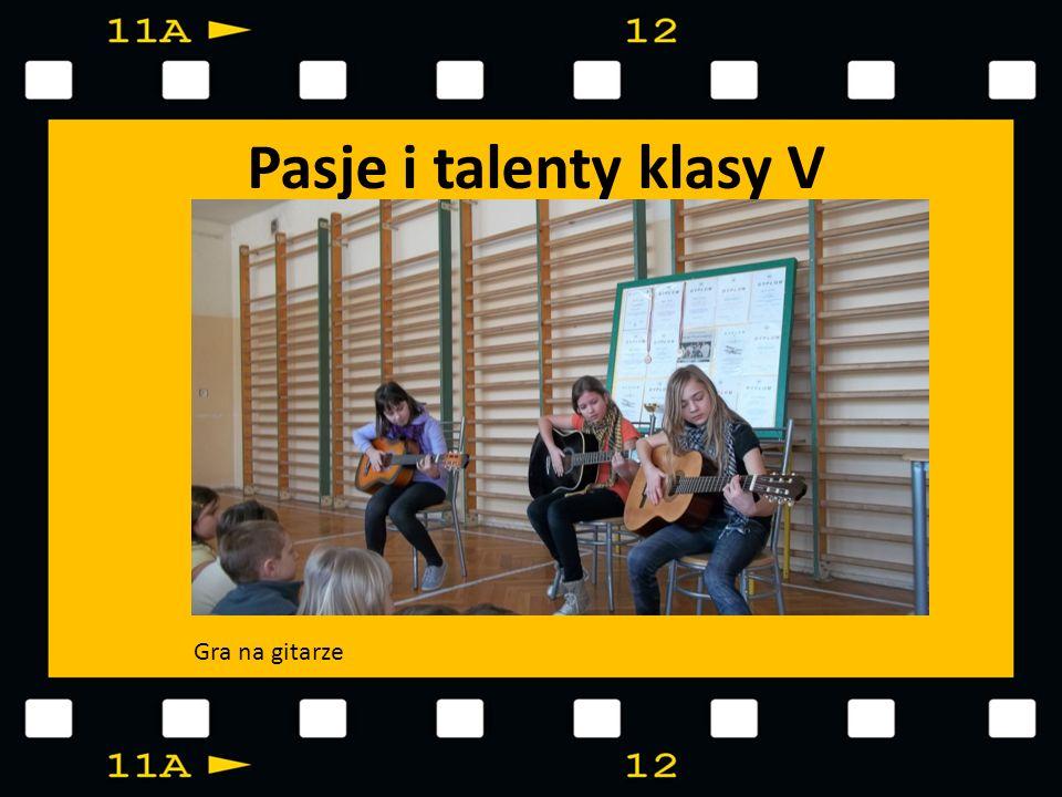 Pasje i talenty klasy V Gra na gitarze