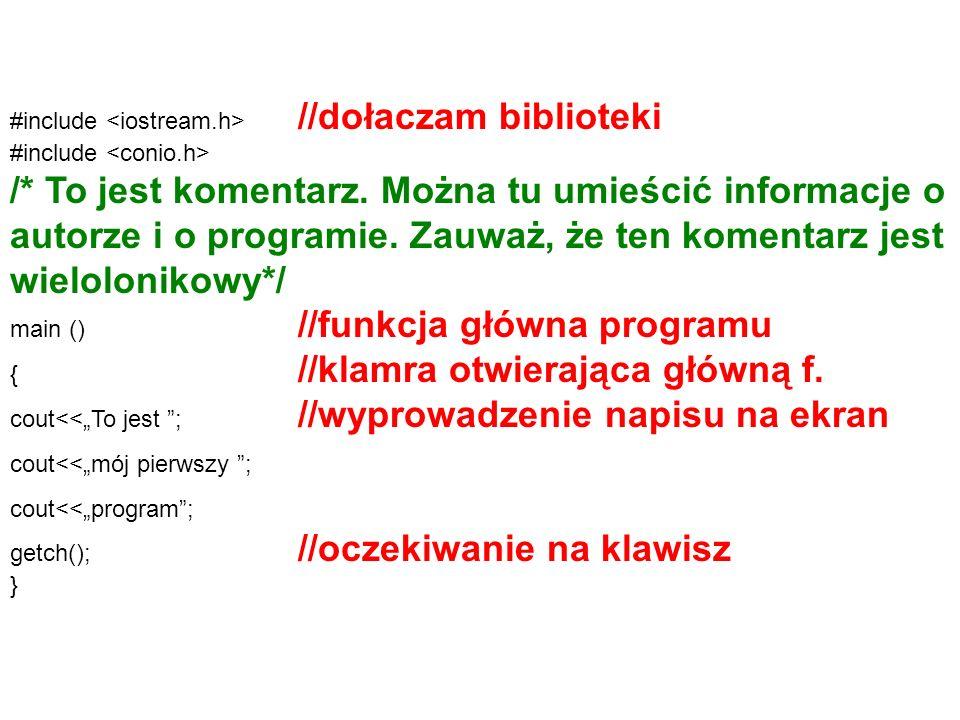 #include //dołaczam biblioteki #include /* To jest komentarz.