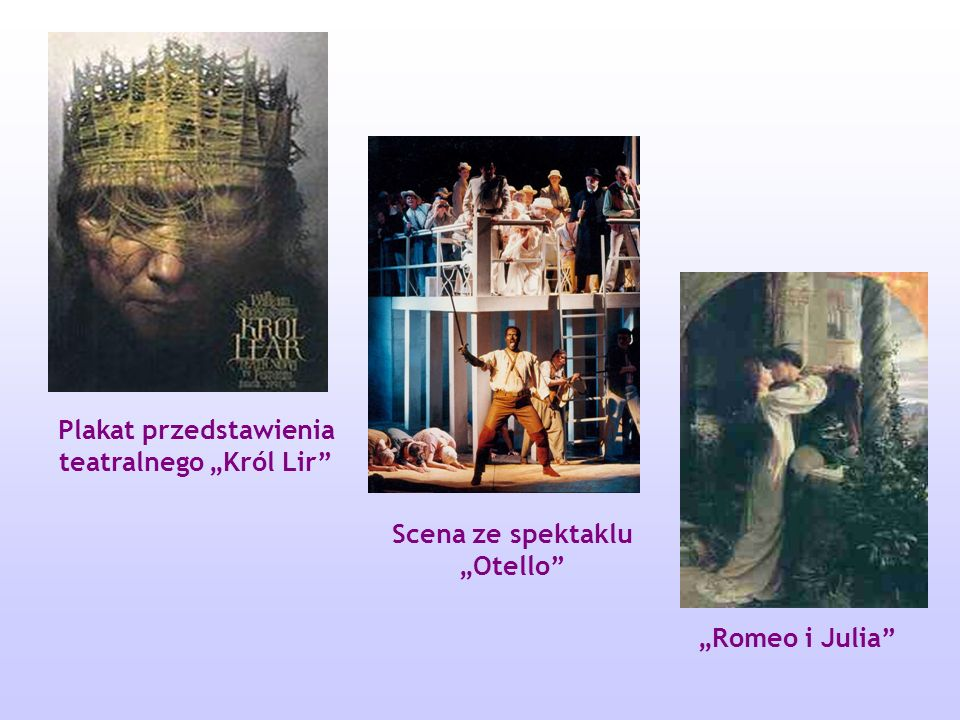 Najbardziej znane utwory Szekspira to tragedie. Porusza w nich problem władzy, która jawi się jako demoralizująca i niszcząca. Romeo i Julia (1595) Ha