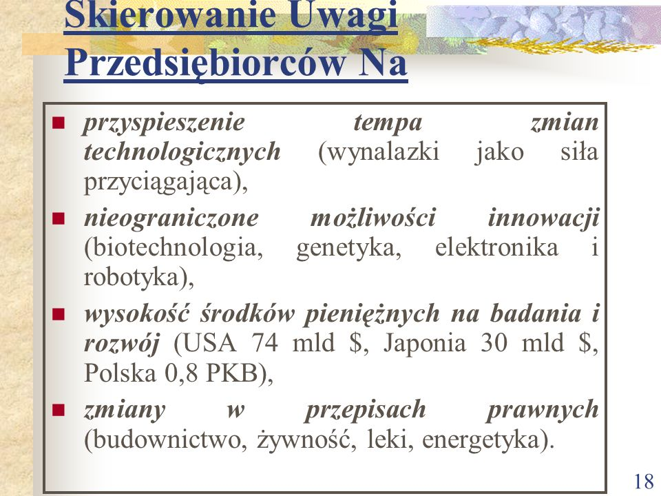 17 Otoczenie Techniczno-technologiczne kształtowanie poziomu życia społecznego poprzez naukę i technologię, postęp techniczny i epokowe odkrycia (peni