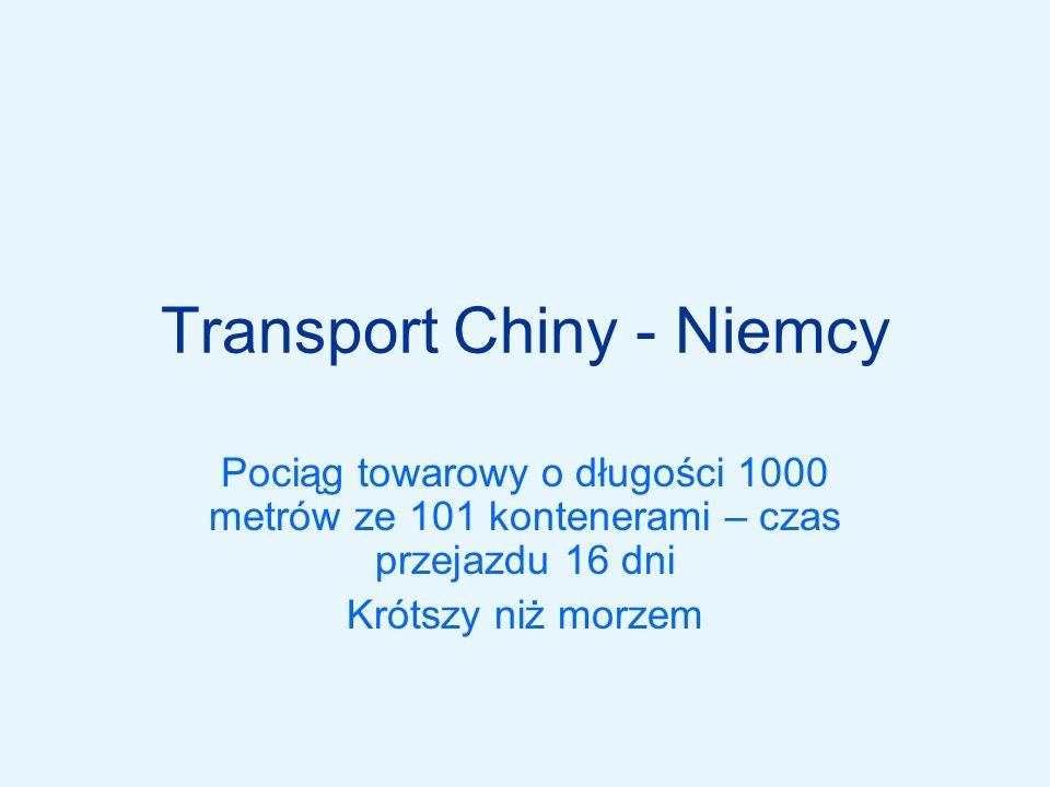 Trasa 9 814 km przez Chiny Mongolię, Rosję, Białoruś, Polskę, Niemcy Większość – Magistrala Transsyberyjska Przez Polskę i Niemcy – Ost Wind relacji Smoleńsk - Seddin Dwie różne szerokości torów – przeładunek kontenerów na granicy: –Chińsko – mongolskiej (Erljan/Dsamin-Ude) –Białorusko – polskiej (Brześć/Małaszewicze)