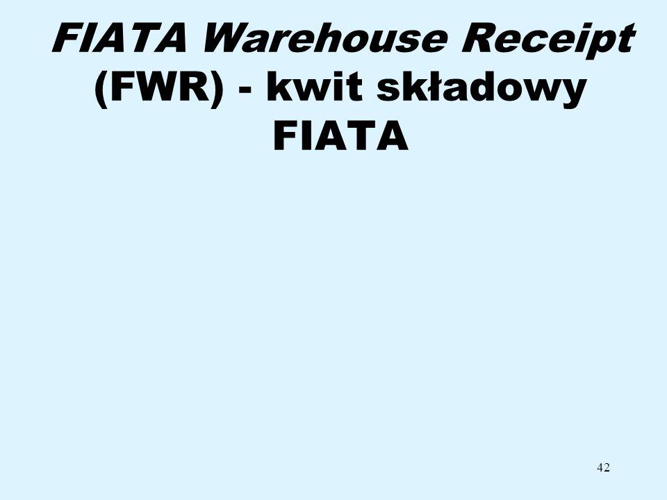 42 FIATA Warehouse Receipt (FWR) - kwit składowy FIATA
