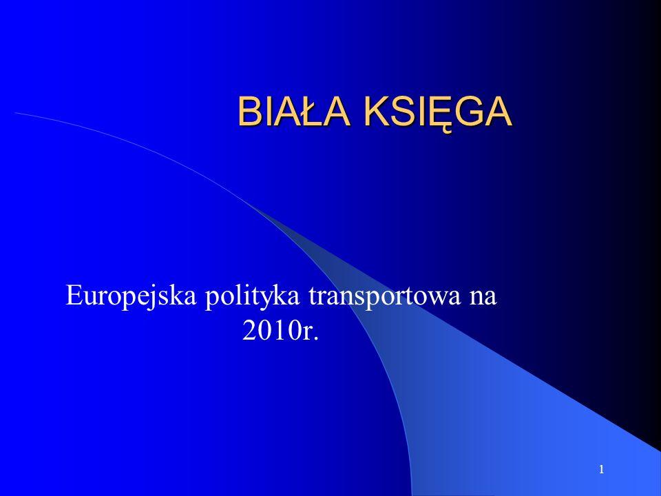 1 BIAŁA KSIĘGA Europejska polityka transportowa na 2010r.