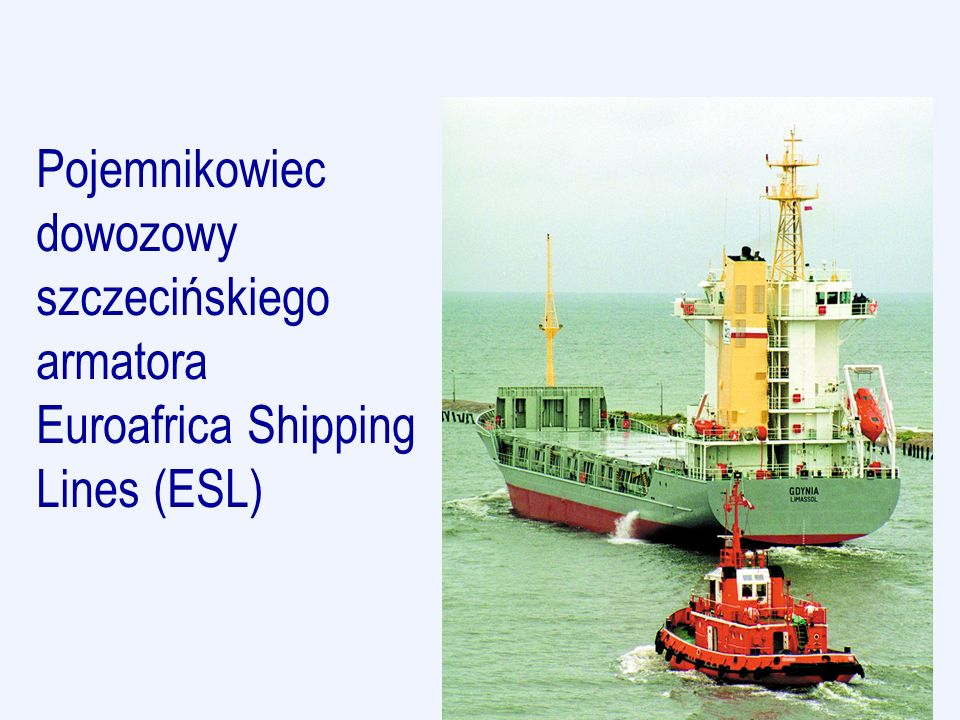 Pojemnikowiec dowozowy szczecińskiego armatora Euroafrica Shipping Lines (ESL)