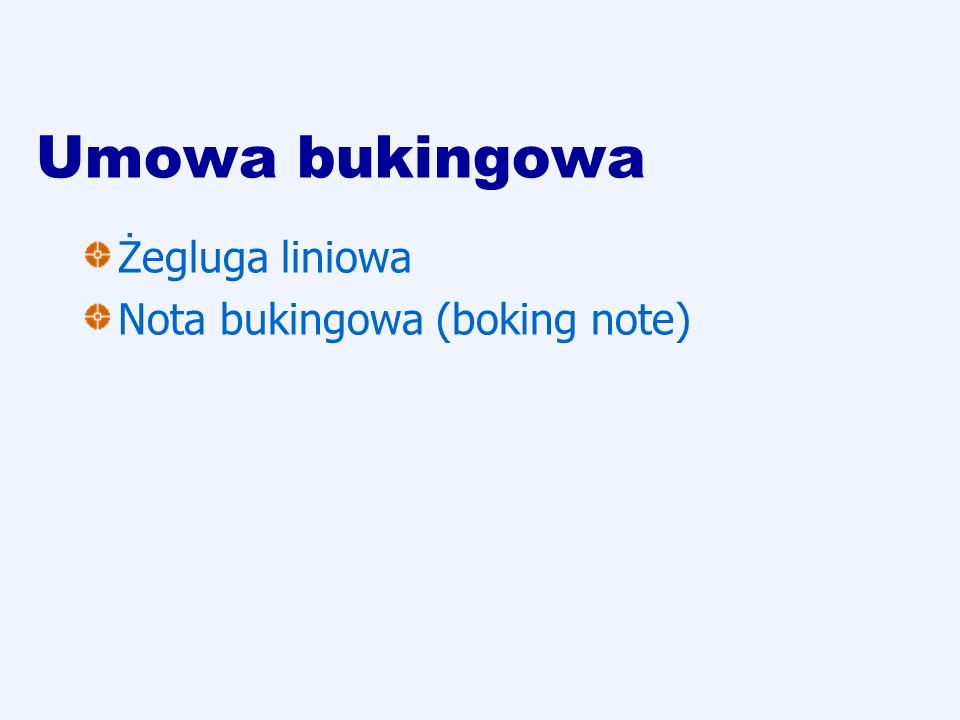 Umowa bukingowa Żegluga liniowa Nota bukingowa (boking note)