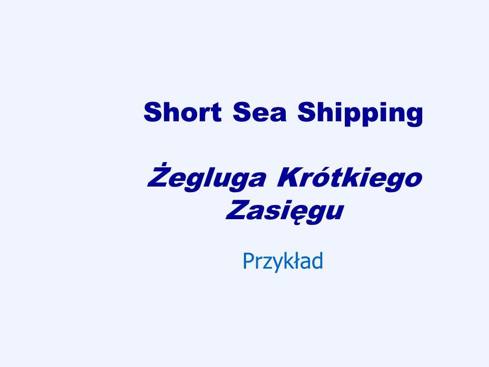 Short Sea Shipping Żegluga Krótkiego Zasięgu Przykład