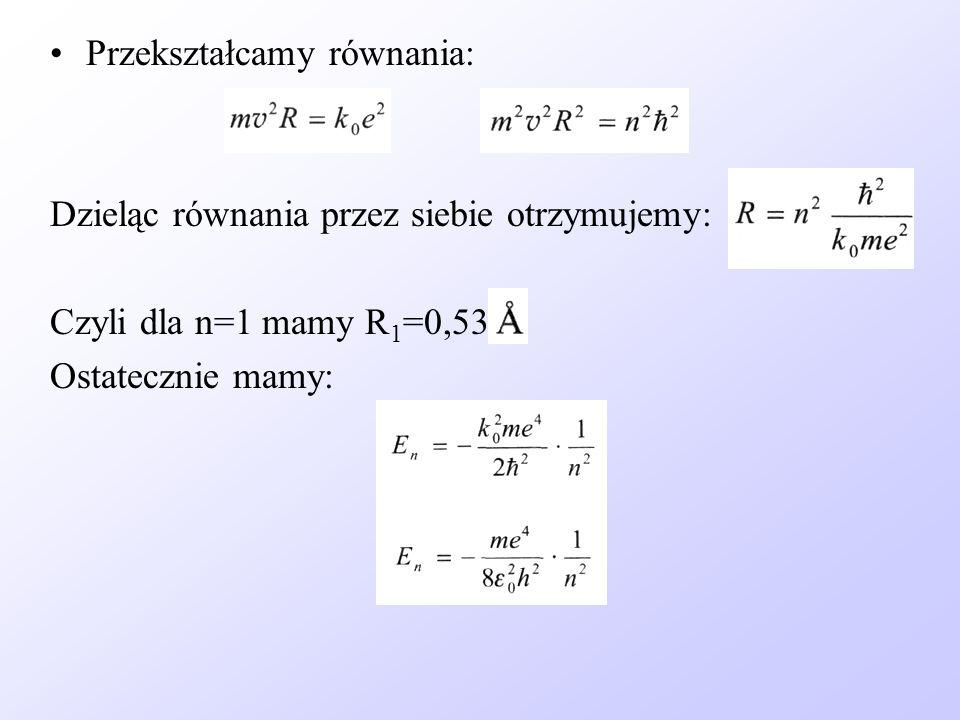 Przekształcamy równania: Dzieląc równania przez siebie otrzymujemy: Czyli dla n=1 mamy R 1 =0,53 Ostatecznie mamy: