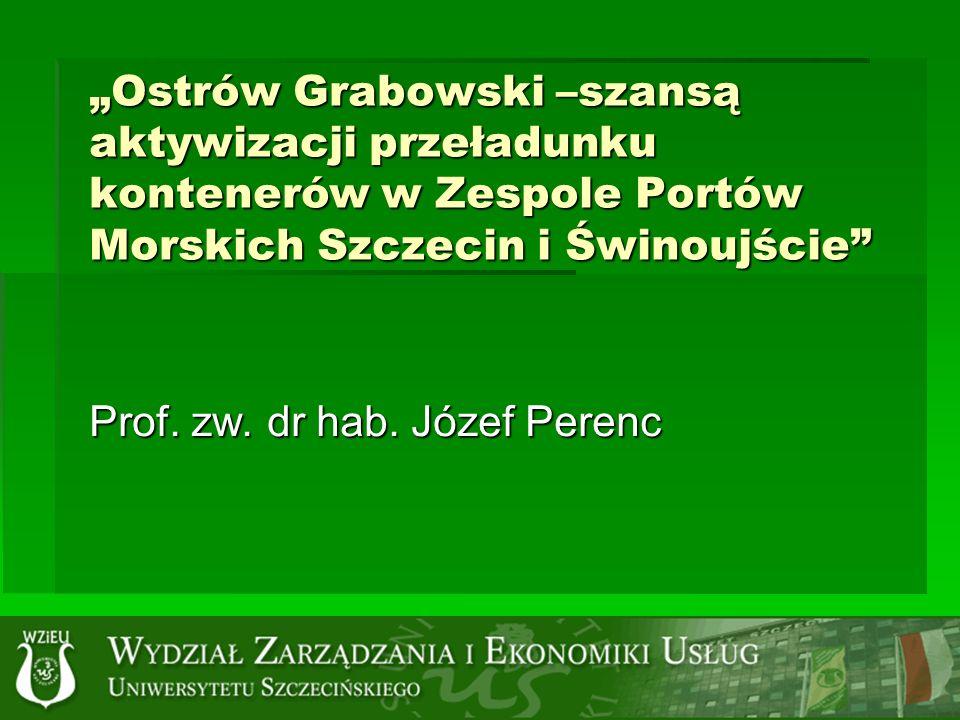 Ostrów Grabowski –szansą aktywizacji przeładunku kontenerów w Zespole Portów Morskich Szczecin i Świnoujście Prof.