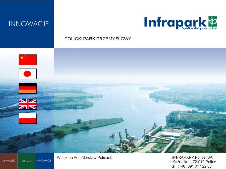 INFRAPARK Police SA ul. Kuźnicka 1, 72-010 Police tel. (+48) 091 317 22 00 POLICKI PARK PRZEMYSŁOWY Widok na Port Morski w Policach