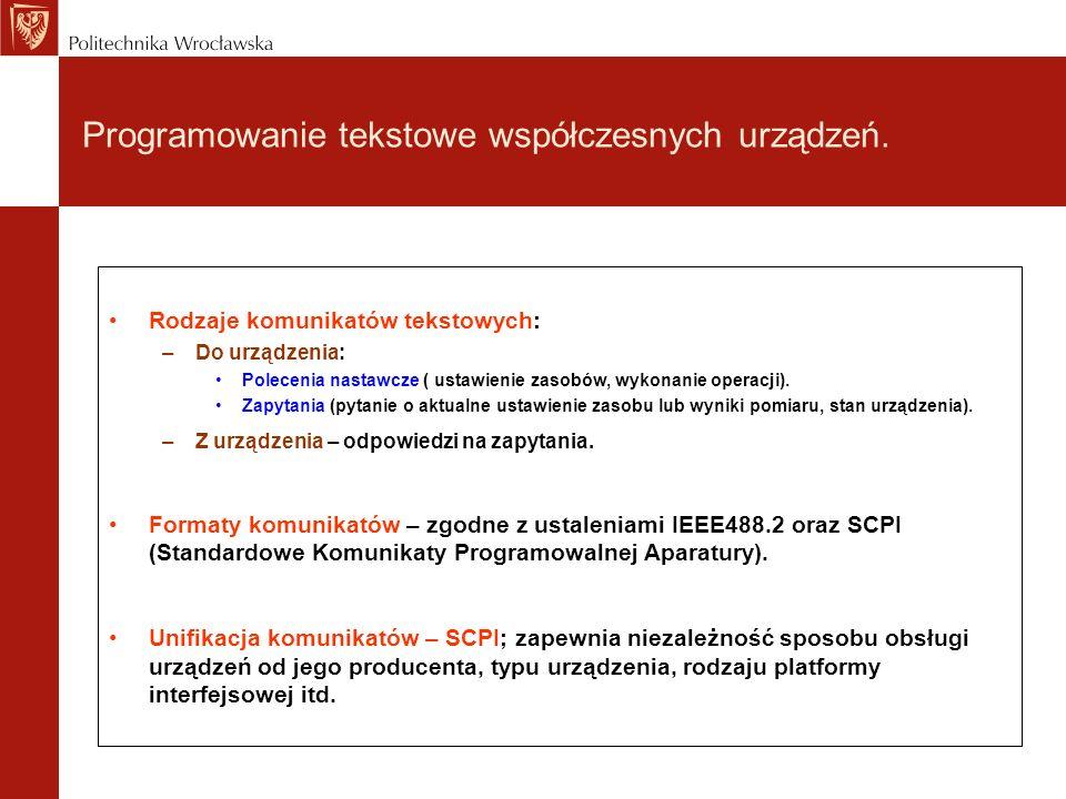 Programowanie tekstowe współczesnych urządzeń. Rodzaje komunikatów tekstowych: –Do urządzenia: Polecenia nastawcze ( ustawienie zasobów, wykonanie ope