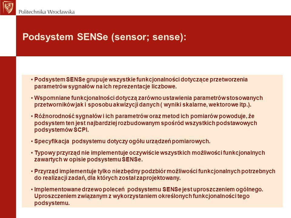 Podsystem SENSe (sensor; sense): Podsystem SENSe grupuje wszystkie funkcjonalności dotyczące przetworzenia parametrów sygnałów na ich reprezentacje li