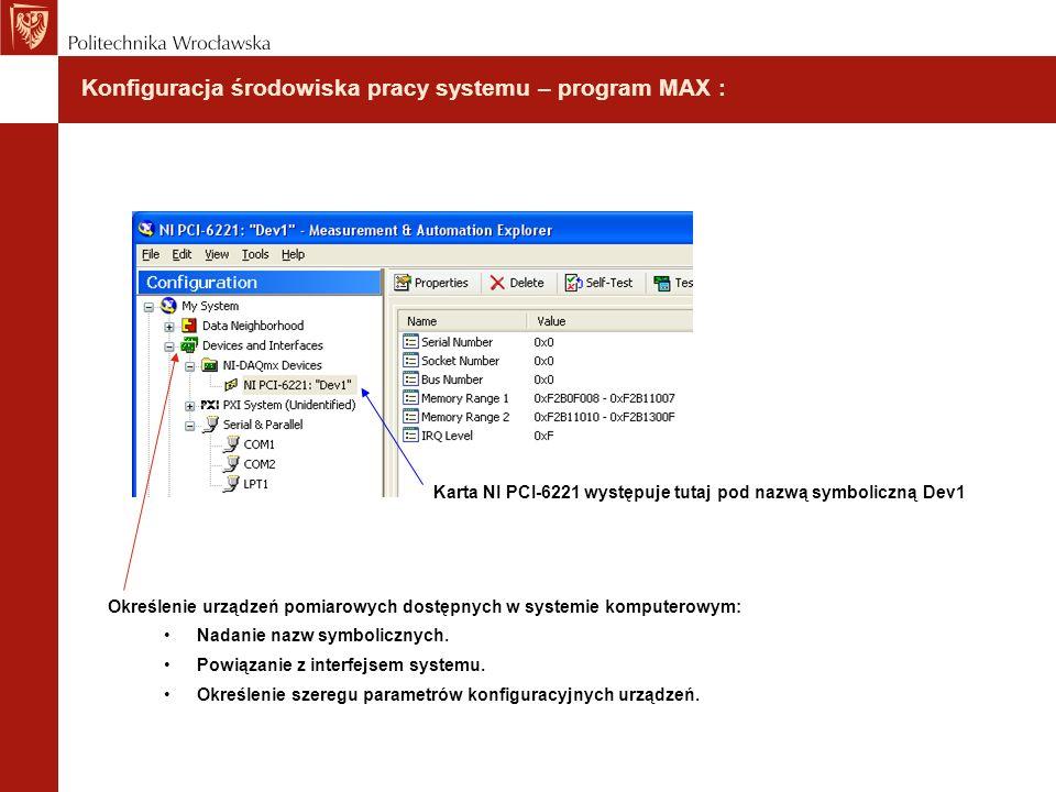 Konfiguracja środowiska pracy systemu – program MAX : Określenie urządzeń pomiarowych dostępnych w systemie komputerowym: Nadanie nazw symbolicznych.