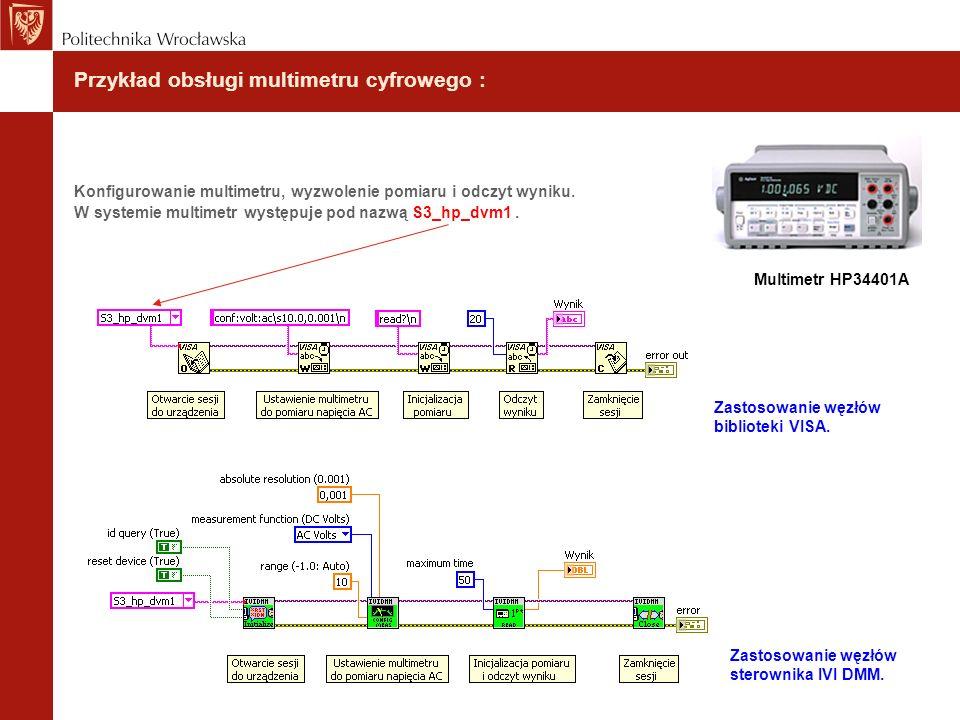 Przykład obsługi multimetru cyfrowego : Konfigurowanie multimetru, wyzwolenie pomiaru i odczyt wyniku. W systemie multimetr występuje pod nazwą S3_hp_