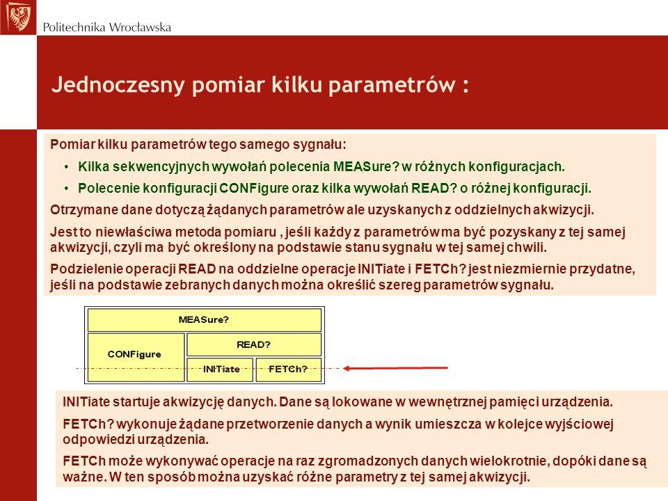 Jednoczesny pomiar kilku parametrów : Pomiar kilku parametrów tego samego sygnału: Kilka sekwencyjnych wywołań polecenia MEASure? w różnych konfigurac