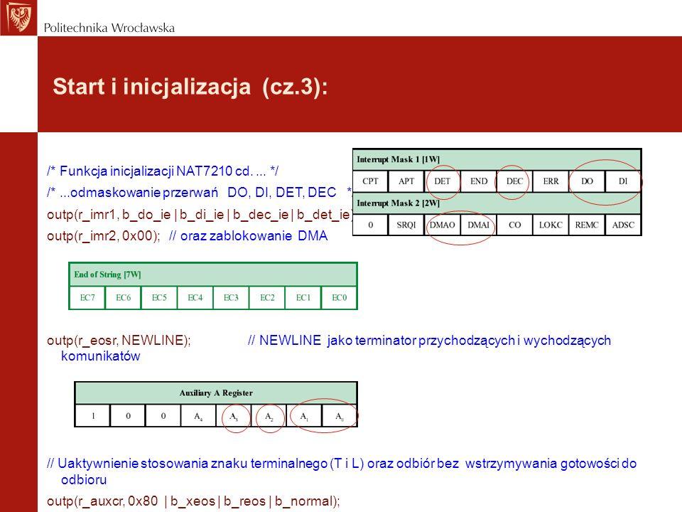 Start i inicjalizacja (cz.3): /* Funkcja inicjalizacji NAT7210 cd.... */ /*...odmaskowanie przerwań DO, DI, DET, DEC */ outp(r_imr1, b_do_ie | b_di_ie