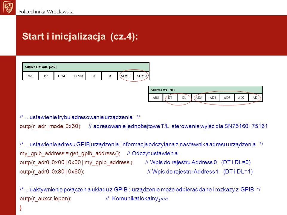 Start i inicjalizacja (cz.4): /*...ustawienie trybu adresowania urządzenia */ outp(r_adr_mode, 0x30); // adresowanie jednobajtowe T/L; sterowanie wyjś