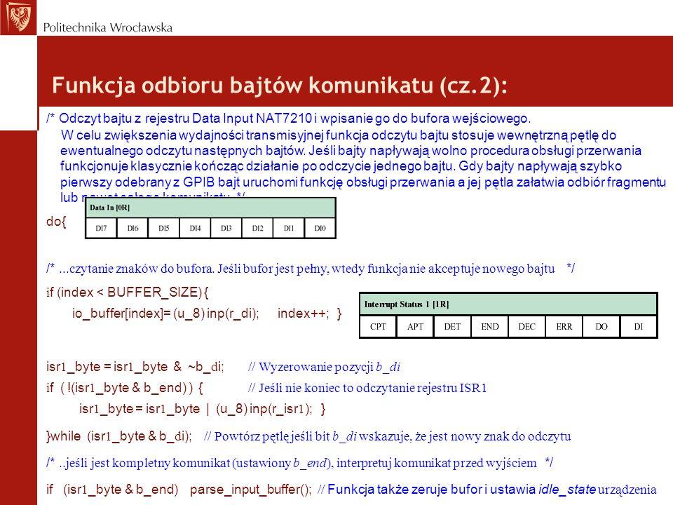 Funkcja odbioru bajtów komunikatu (cz.2): /* Odczyt bajtu z rejestru Data Input NAT7210 i wpisanie go do bufora wejściowego. W celu zwiększenia wydajn