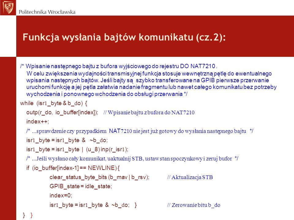 Funkcja wysłania bajtów komunikatu (cz.2): /* Wpisanie następnego bajtu z bufora wyjściowego do rejestru DO NAT7210. W celu zwiększenia wydajności tra