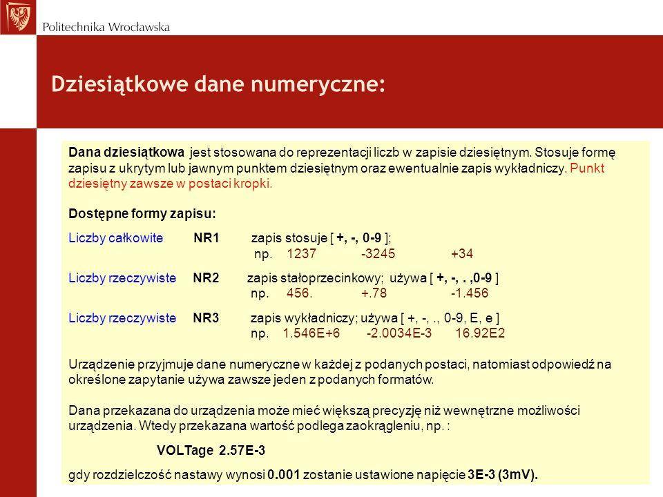 Dziesiątkowe dane numeryczne: Dana dziesiątkowa jest stosowana do reprezentacji liczb w zapisie dziesiętnym. Stosuje formę zapisu z ukrytym lub jawnym