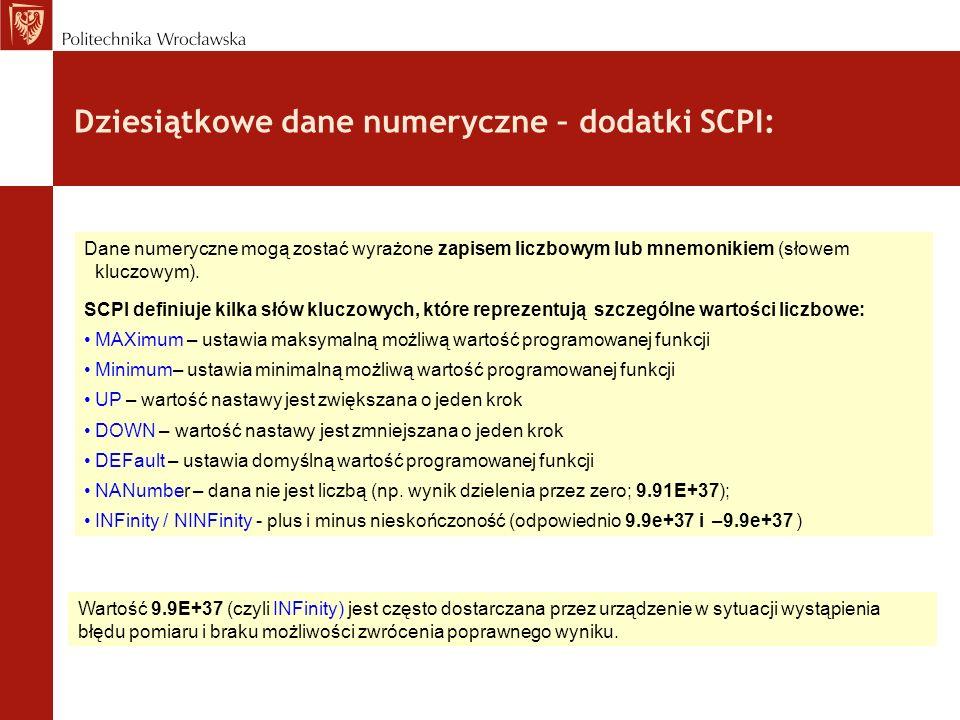 Dziesiątkowe dane numeryczne – dodatki SCPI: Dane numeryczne mogą zostać wyrażone zapisem liczbowym lub mnemonikiem (słowem kluczowym). SCPI definiuje