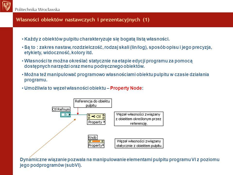 Własności obiektów nastawczych i prezentacyjnych (1) Każdy z obiektów pulpitu charakteryzuje się bogatą listą własności. Są to : zakres nastaw, rozdzi