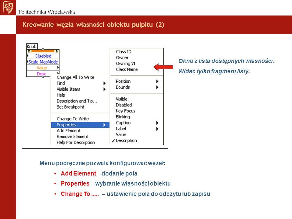 Kreowanie węzła własności obiektu pulpitu (2) Menu podręczne pozwala konfigurować węzeł: Add Element – dodanie pola Properties – wybranie własności ob