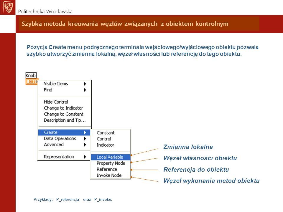 Szybka metoda kreowania węzłów związanych z obiektem kontrolnym Pozycja Create menu podręcznego terminala wejściowego/wyjściowego obiektu pozwala szyb