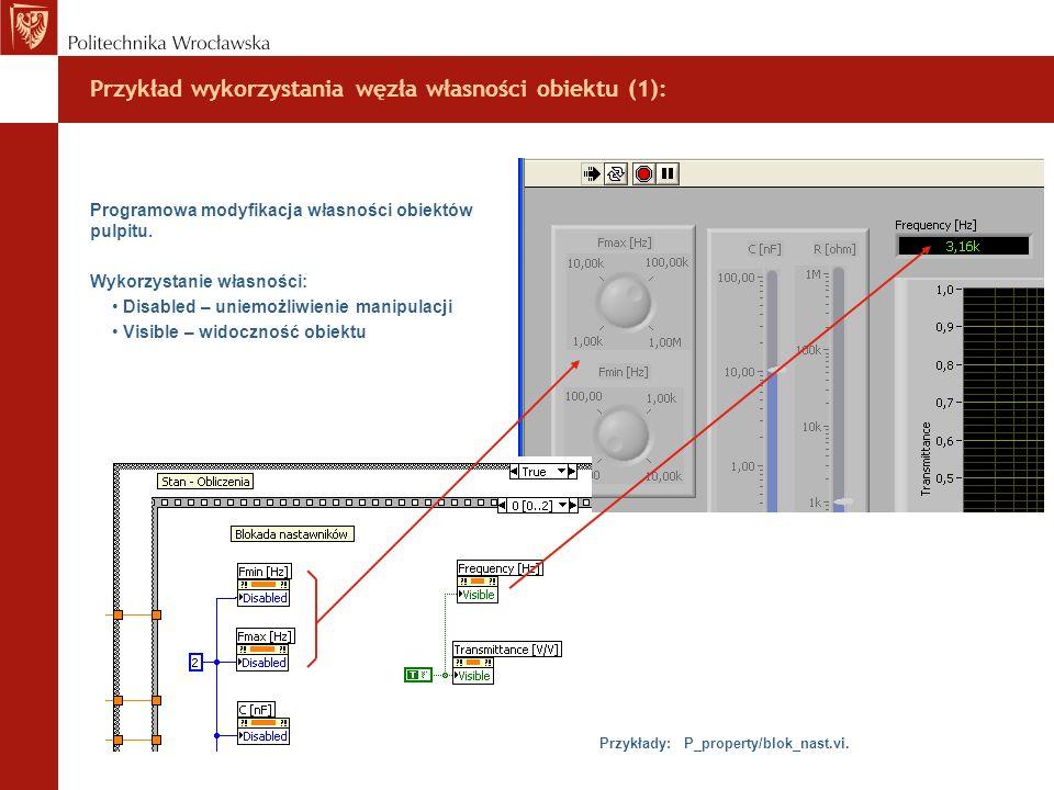 Przykład wykorzystania węzła własności obiektu (1): Programowa modyfikacja własności obiektów pulpitu. Wykorzystanie własności: Disabled – uniemożliwi