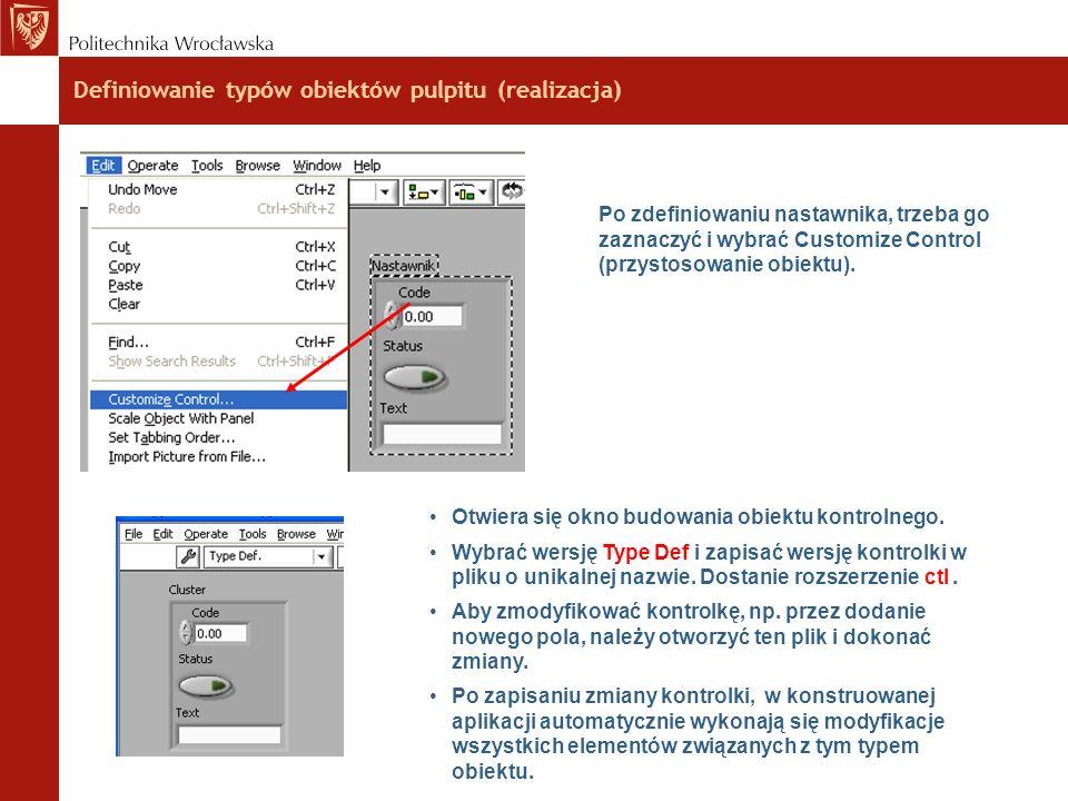 Definiowanie typów obiektów pulpitu (realizacja) Po zdefiniowaniu nastawnika, trzeba go zaznaczyć i wybrać Customize Control (przystosowanie obiektu).