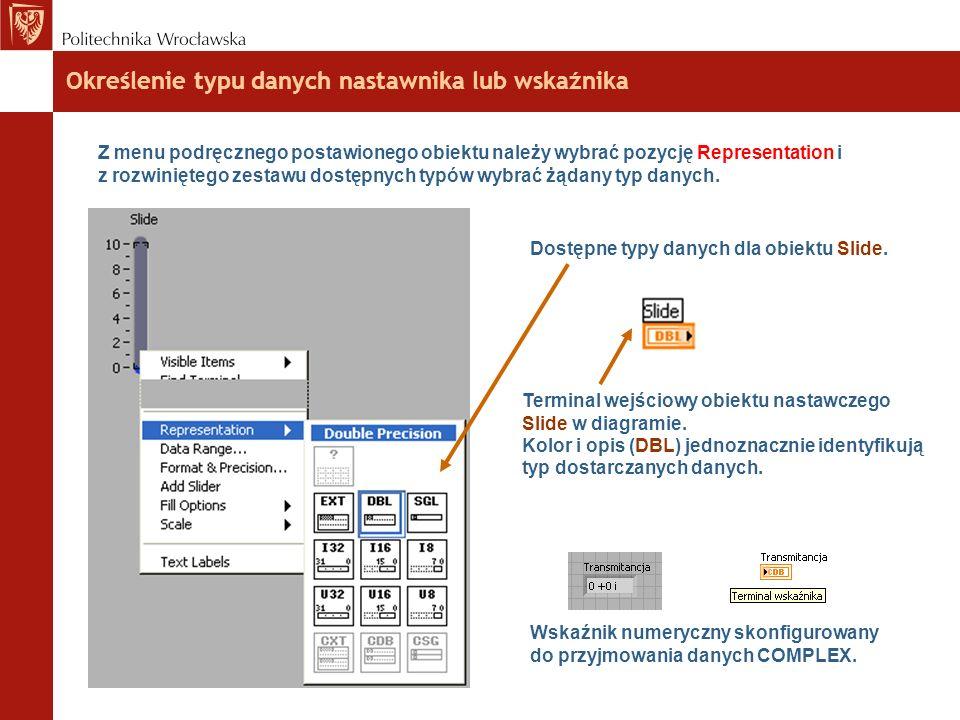 Określenie typu danych nastawnika lub wskaźnika Z menu podręcznego postawionego obiektu należy wybrać pozycję Representation i z rozwiniętego zestawu