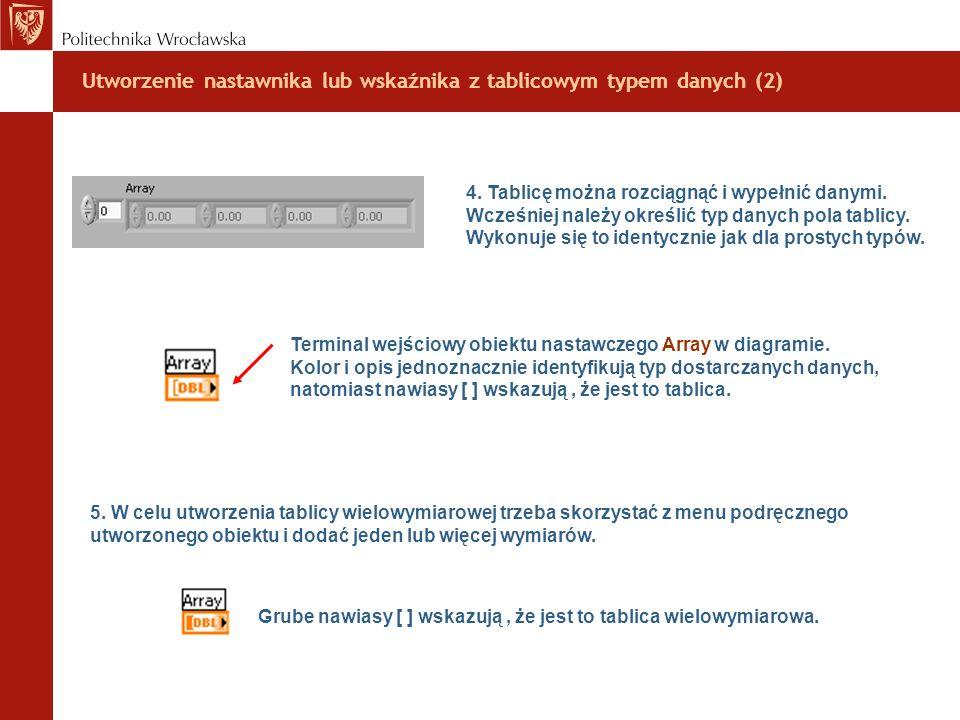 Utworzenie nastawnika lub wskaźnika z tablicowym typem danych (2) 4. Tablicę można rozciągnąć i wypełnić danymi. Wcześniej należy określić typ danych