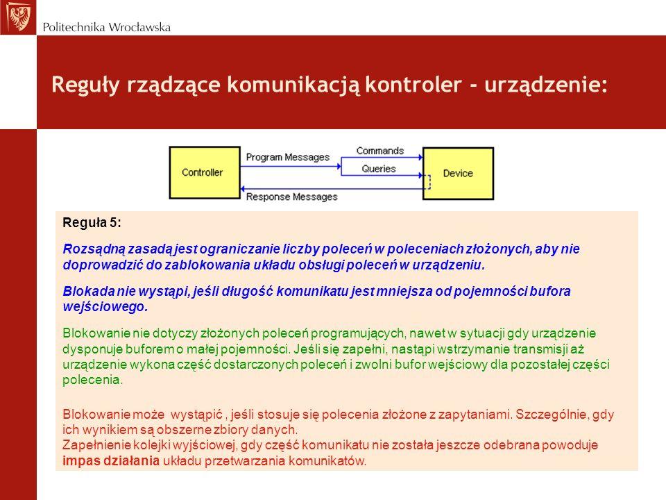 Reguły rządzące komunikacją kontroler - urządzenie: Reguła 5: Rozsądną zasadą jest ograniczanie liczby poleceń w poleceniach złożonych, aby nie doprow