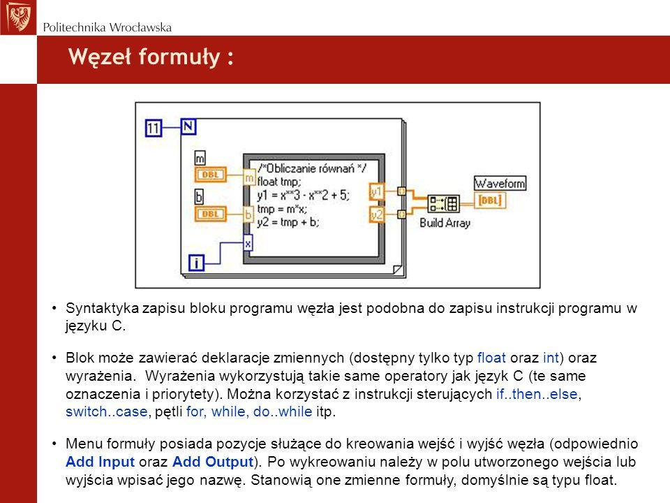 Węzeł formuły : Syntaktyka zapisu bloku programu węzła jest podobna do zapisu instrukcji programu w języku C. Blok może zawierać deklaracje zmiennych