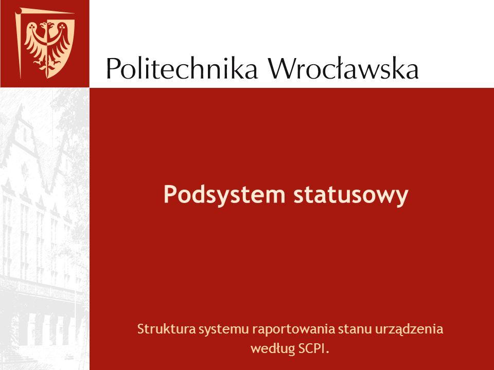 Podsystem statusowy Struktura systemu raportowania stanu urządzenia według SCPI.