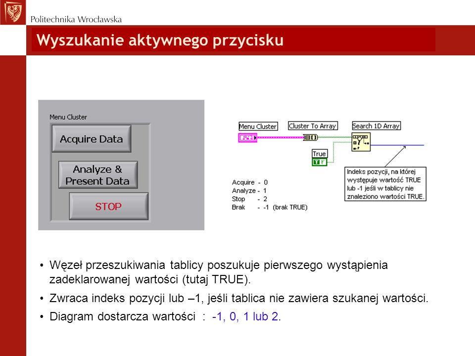 Wyszukanie aktywnego przycisku Węzeł przeszukiwania tablicy poszukuje pierwszego wystąpienia zadeklarowanej wartości (tutaj TRUE). Zwraca indeks pozyc